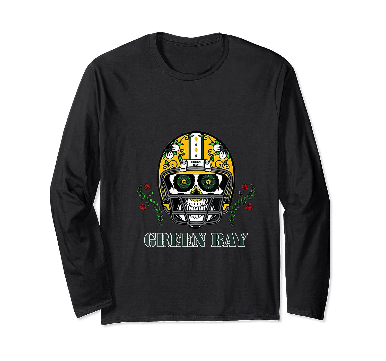 Green Bay Football Helmet Sugar Skull Day Of The Dead T Shirt Long Sleeve T-shirt