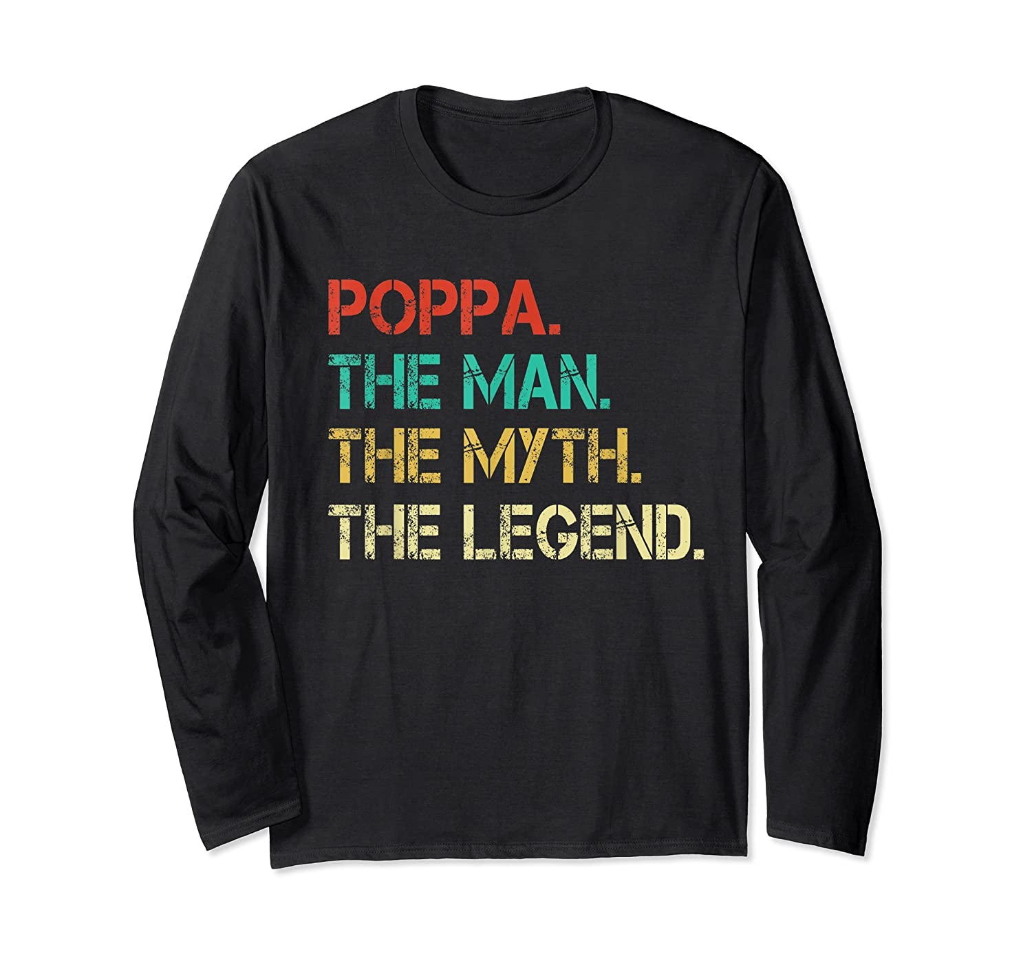 Poppa The Man The Myth The Legend Fathers Day Gift Shirts Long Sleeve T-shirt