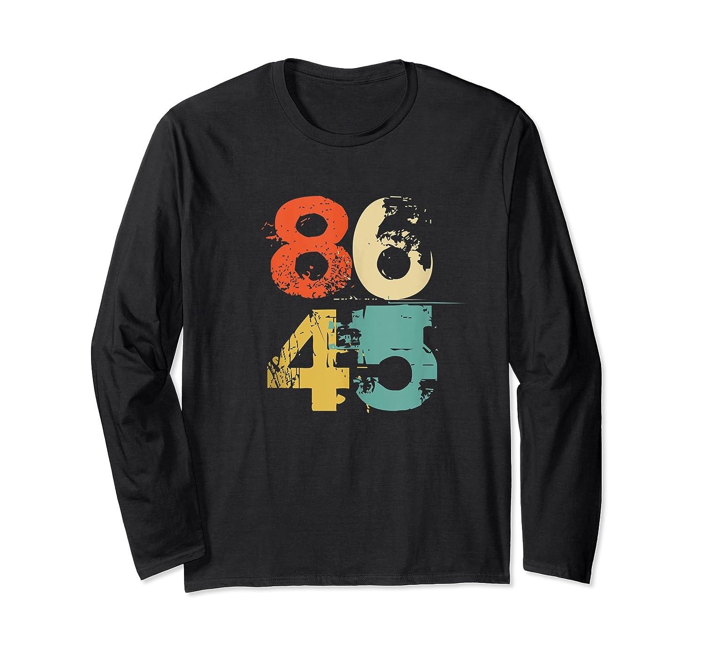 86 45 Retro 70s Vintage Anti Trump 8645 Impeach Lock Him Up Tank Top Shirts Long Sleeve T-shirt