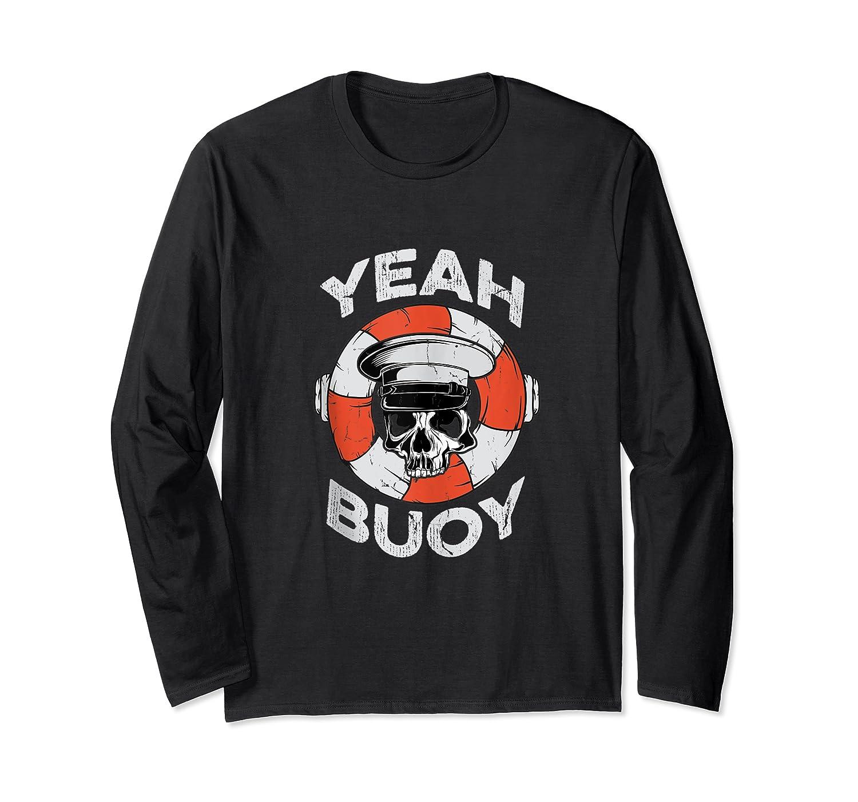 Yeah Buoy Pontoon Boat Captain Pontooning Tank Top Shirts Long Sleeve T-shirt