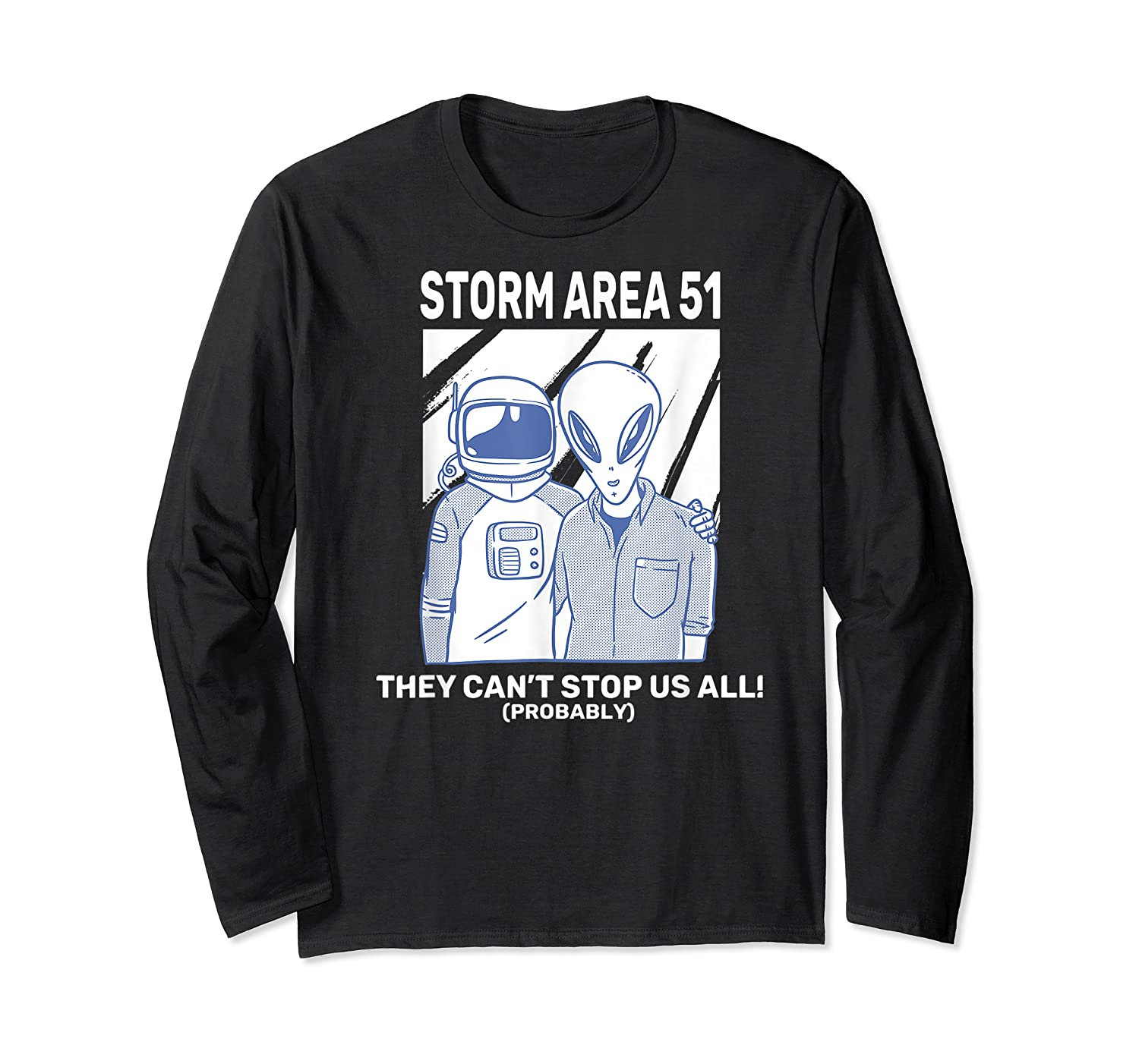 Storm Area 51 They Can't Stop Us All Shirts Long Sleeve T-shirt