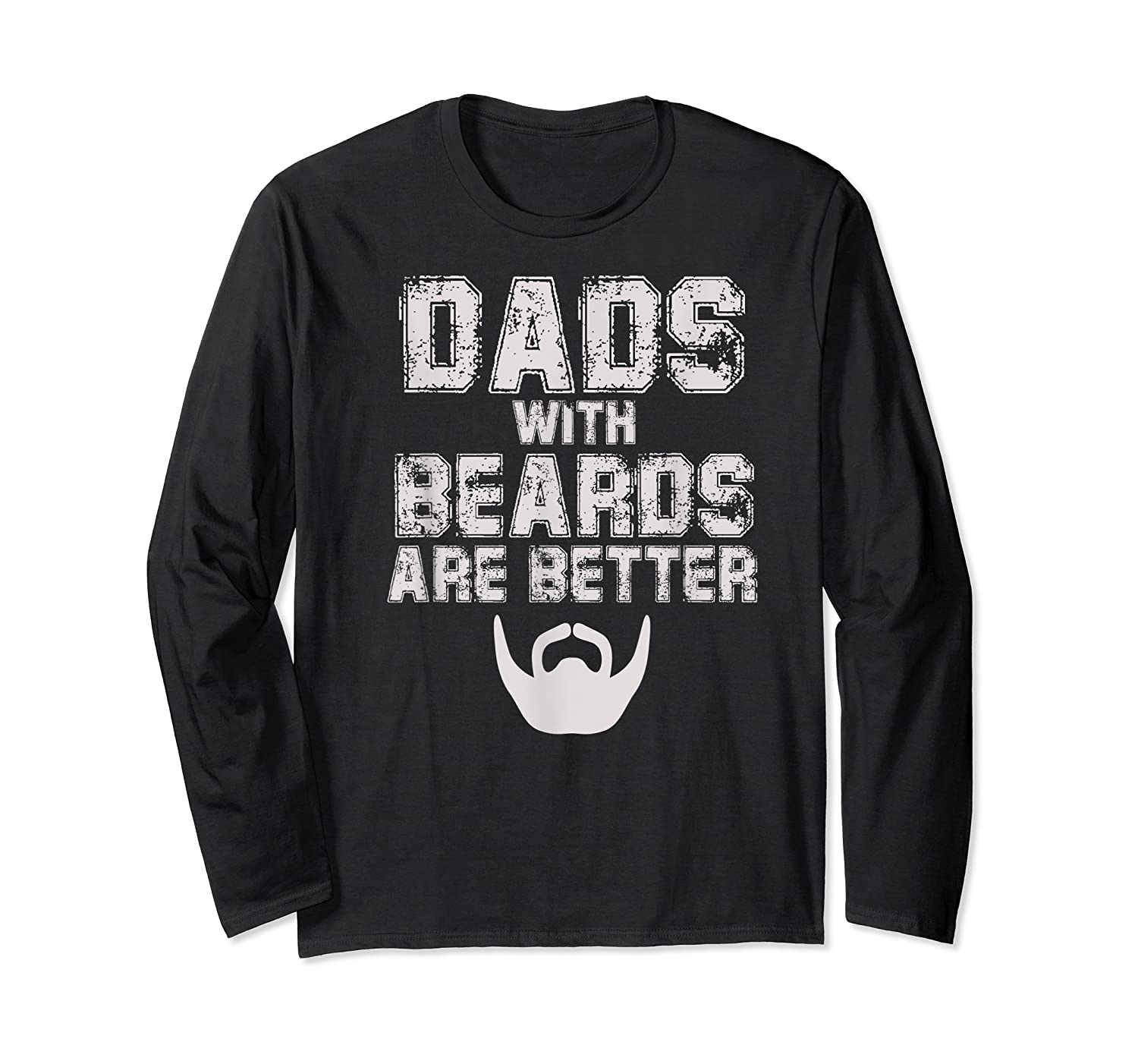 Dads With Beards Are Better Funny Fathers Day Gift T Shirt Long Sleeve T-shirt