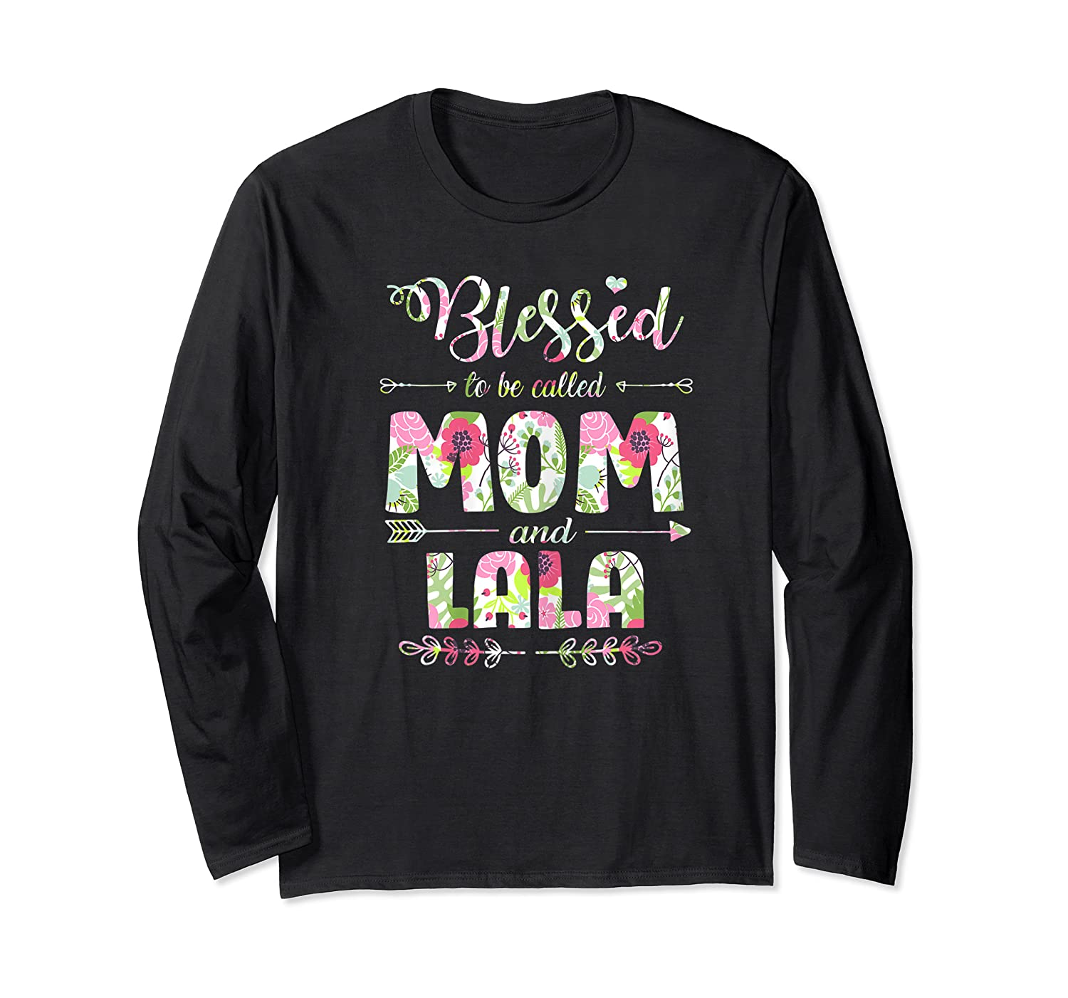 Blessed To Be Called Mom And Lala T Shirt Mothers Day Long Sleeve T-shirt