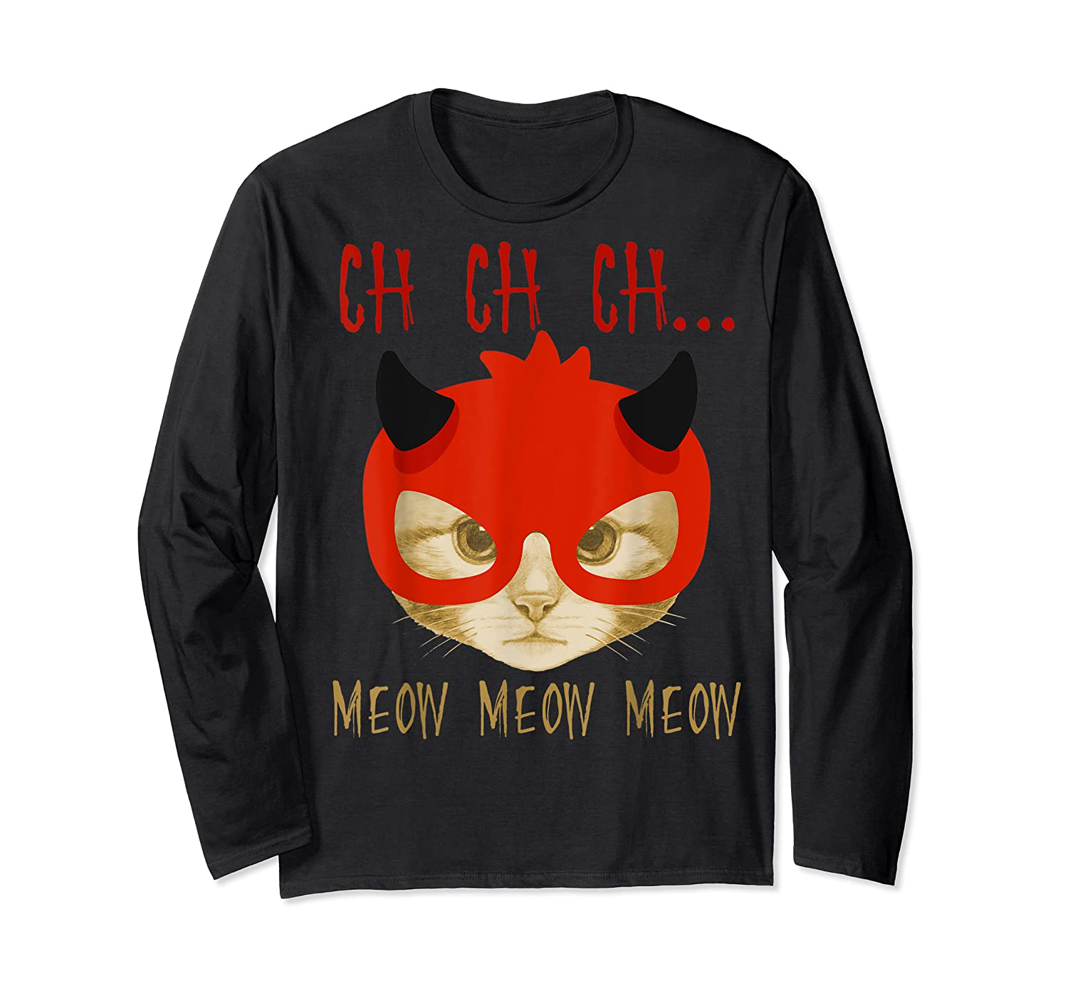 Ch Ch Ch Meow Meow Halloween Scary Cat Gifts Shirts Long Sleeve T-shirt