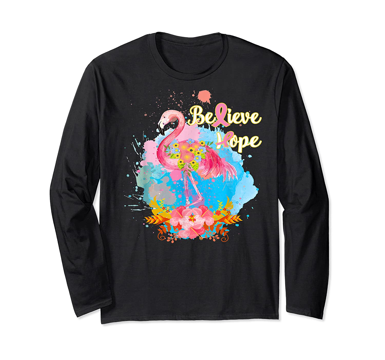 Pink Flamingo Believe Hope Breast Cancer Awareness Month T Shirt Long Sleeve T-shirt