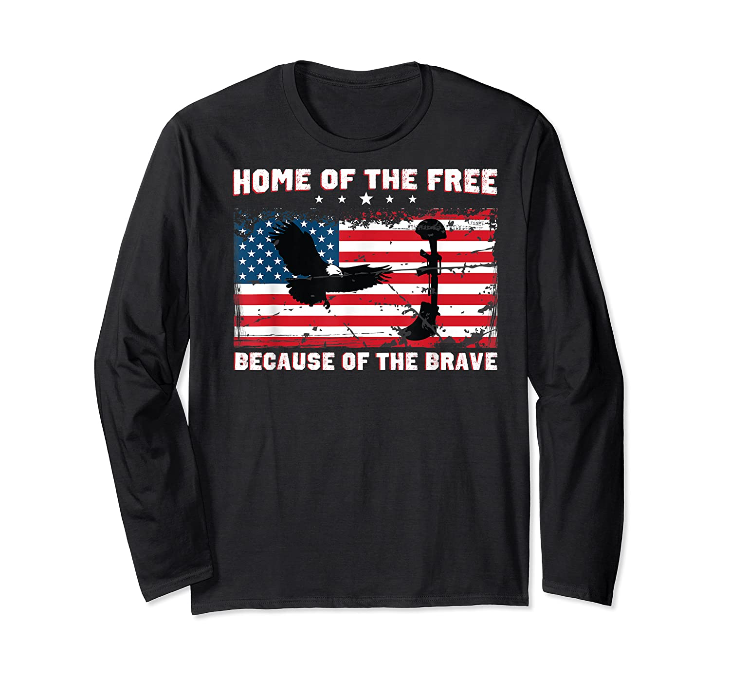 Home Of The Free Because Of The Brave Veterans Tshirt Long Sleeve T-shirt