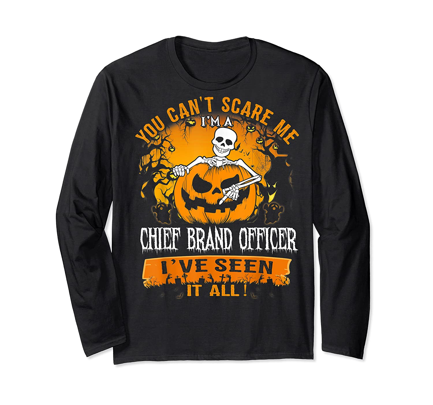 You Can't Scare Me I Am A Chief Brand Officer Halloween Shirts Long Sleeve T-shirt
