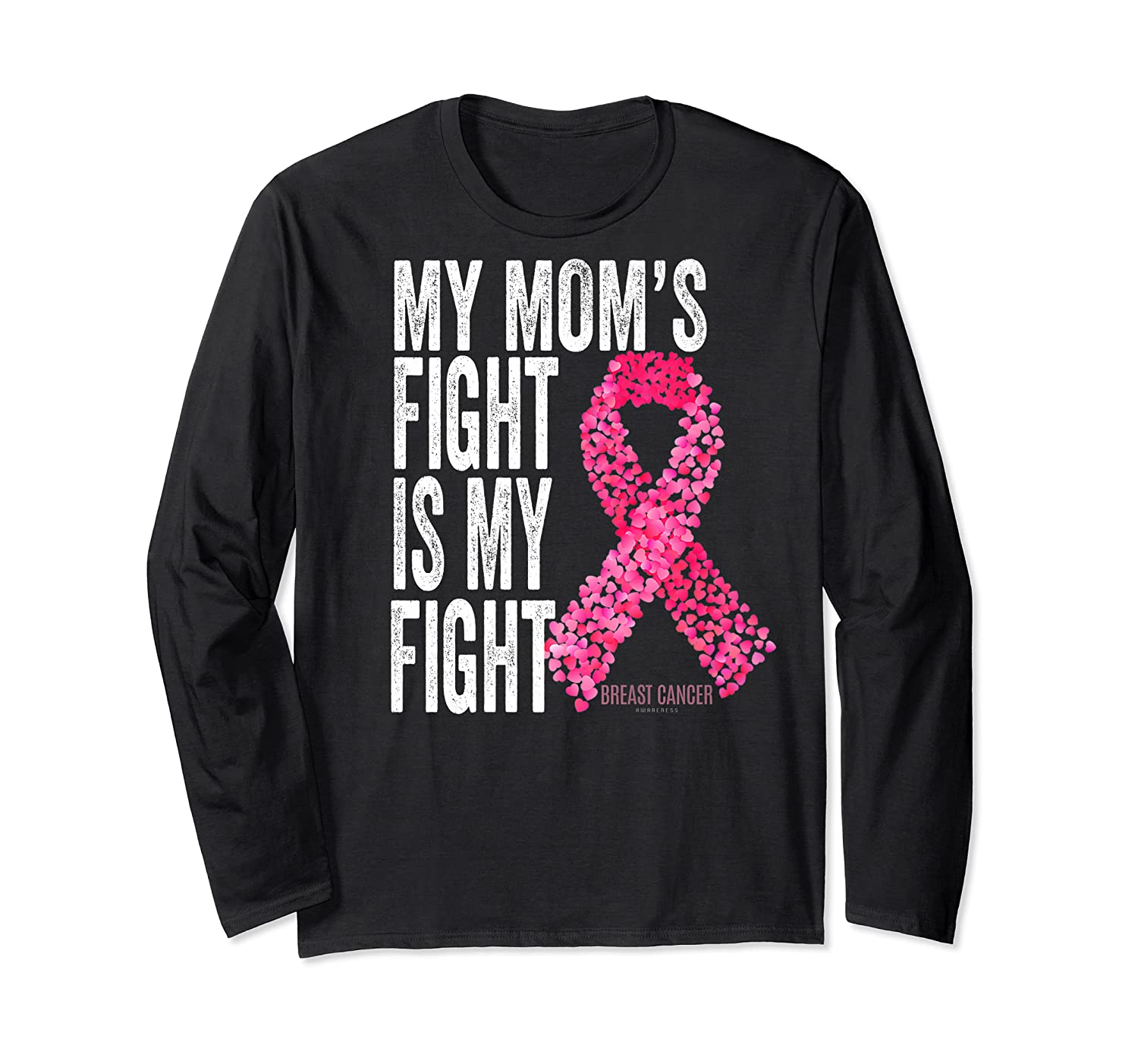 My Mom S Fight Is My Fight Breast Cancer Awareness Gifts Premium T Shirt Long Sleeve T-shirt