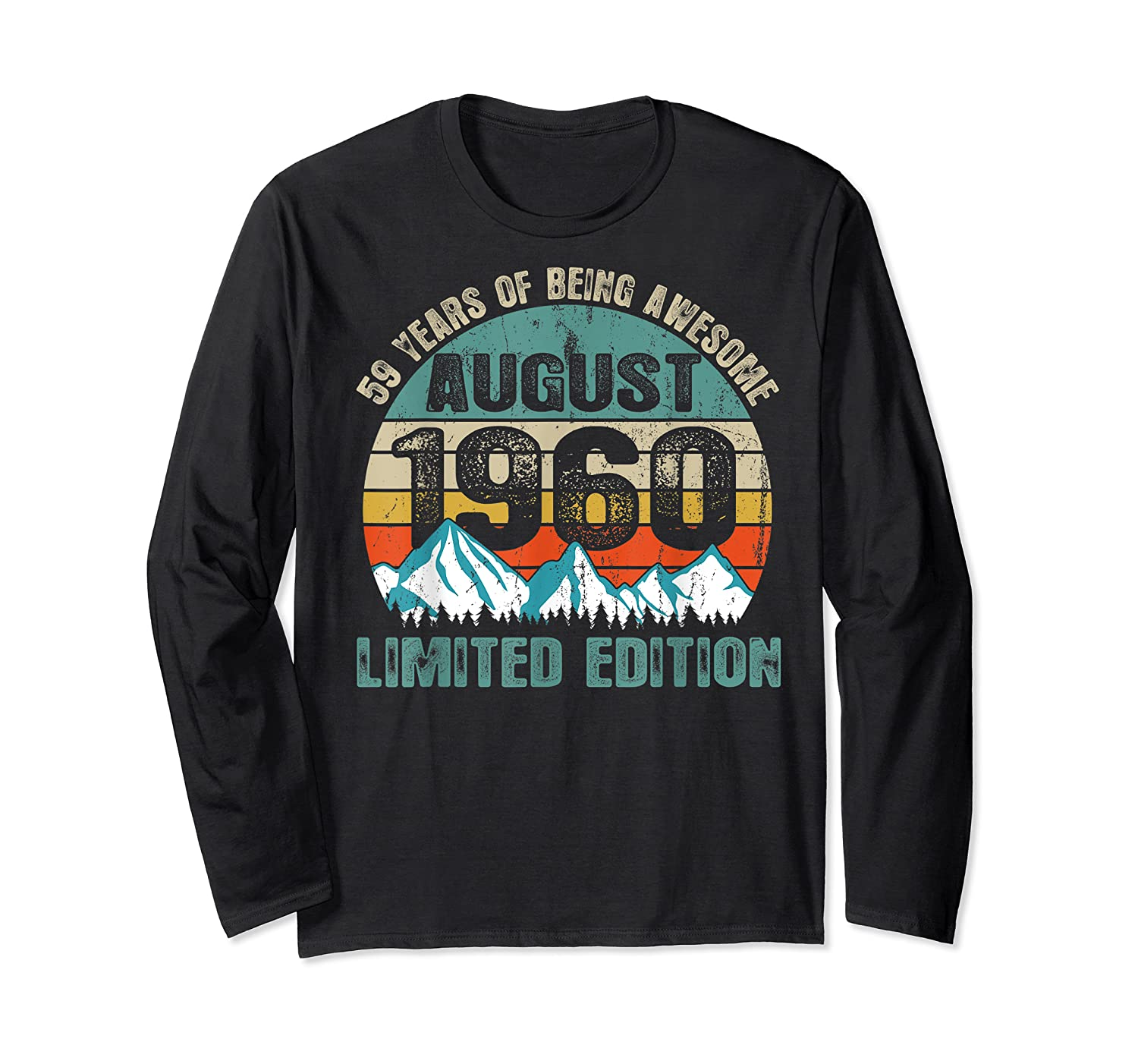 Born August 59 Limited Edition Bday Gift 59th Birthday Shirts Long Sleeve T-shirt