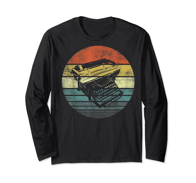 Writer Author Gifts Funny Retro Typewriter Writing T Shirt Long Sleeve T-shirt