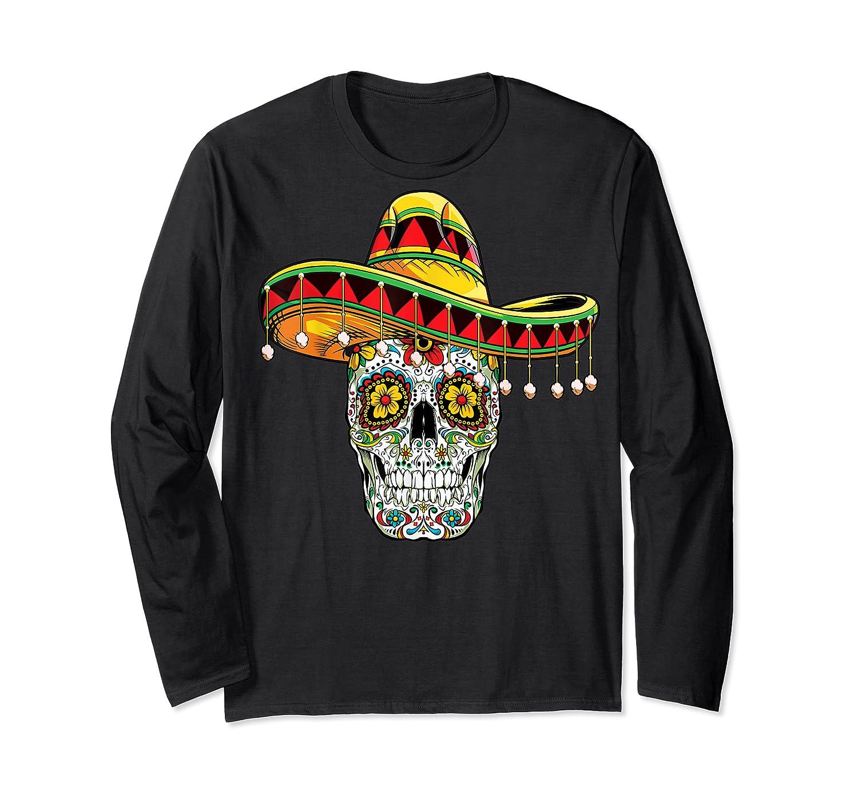 Day Of The Dead Sugar Skull Funny Cinco De Mayo T Shirt Long Sleeve T-shirt