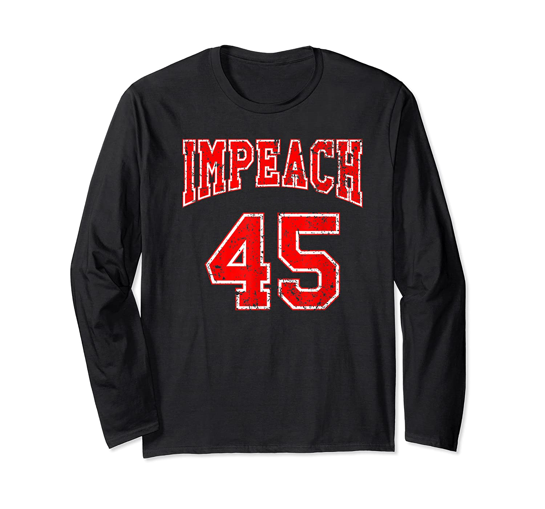 Impeach 45 T Shirt Red Edition Long Sleeve T-shirt