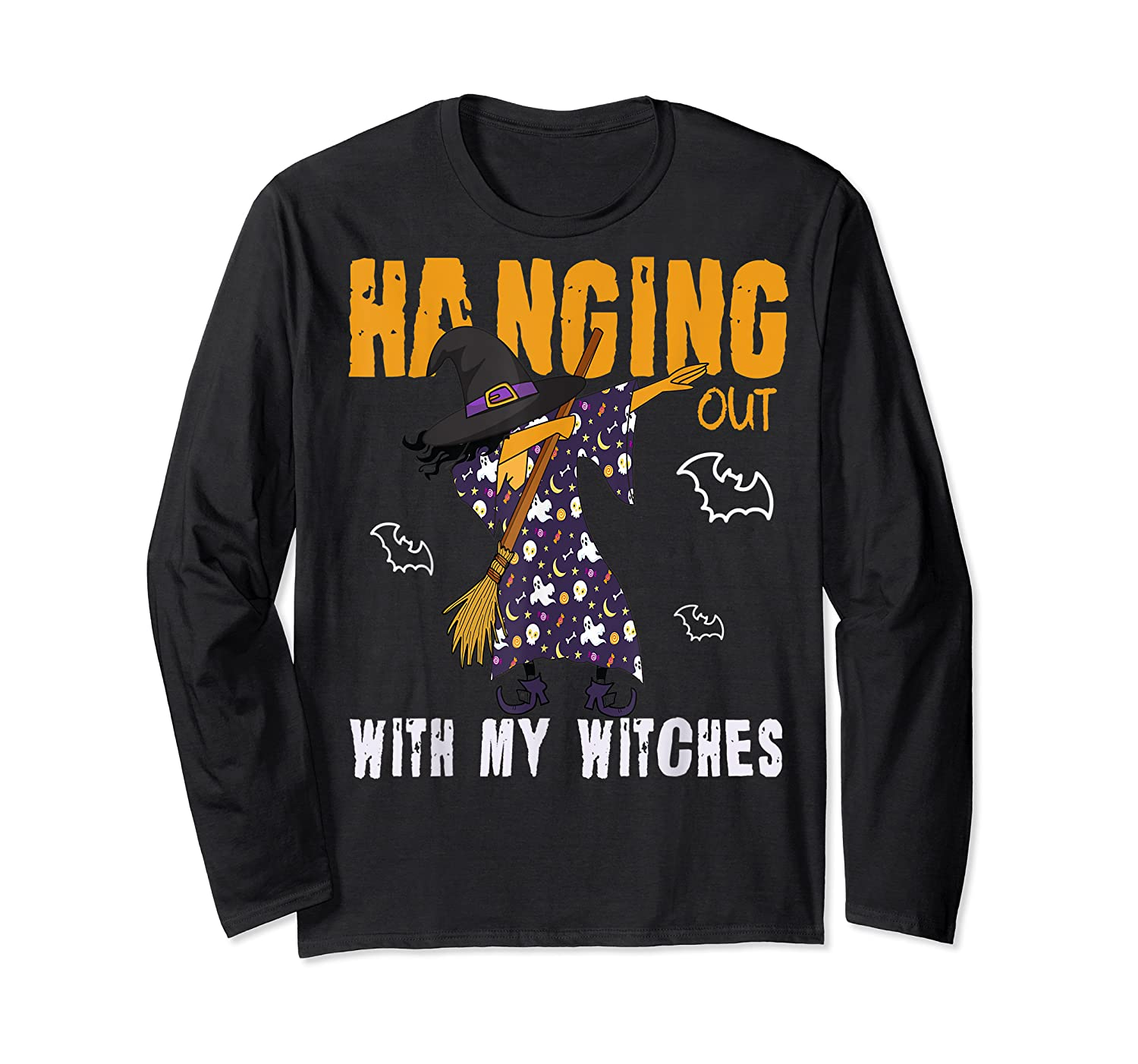 Dabbing Witch Halloween Shirt | Hanging Out With My Witches T-shirt Long Sleeve T-shirt