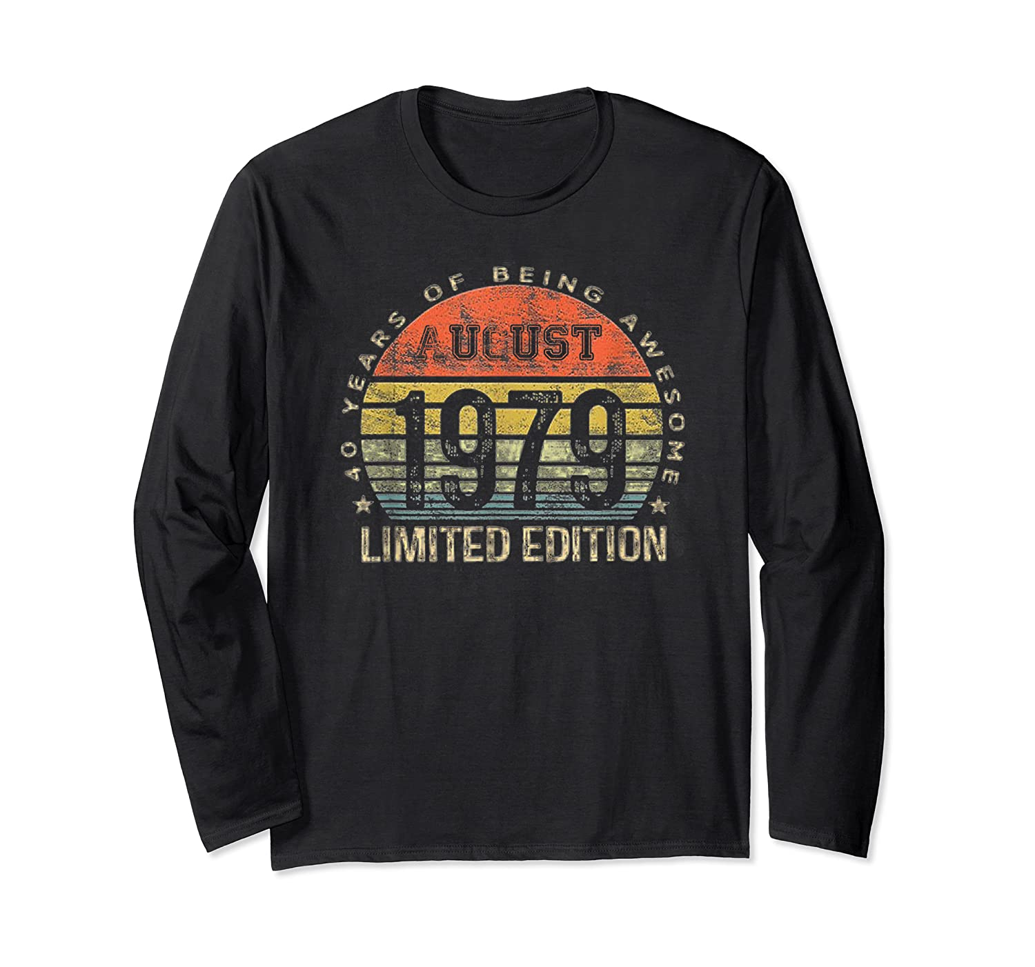 Born In August 1979 40 Years Old August Birth Shirts Long Sleeve T-shirt