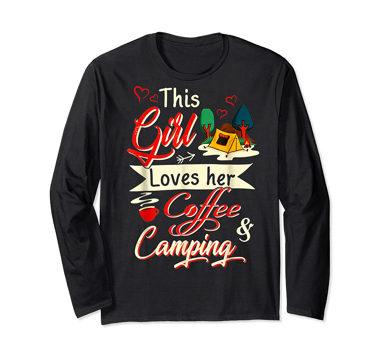 This Girl Loves Her Coffee And Camping Gift Shirts Long Sleeve T-shirt
