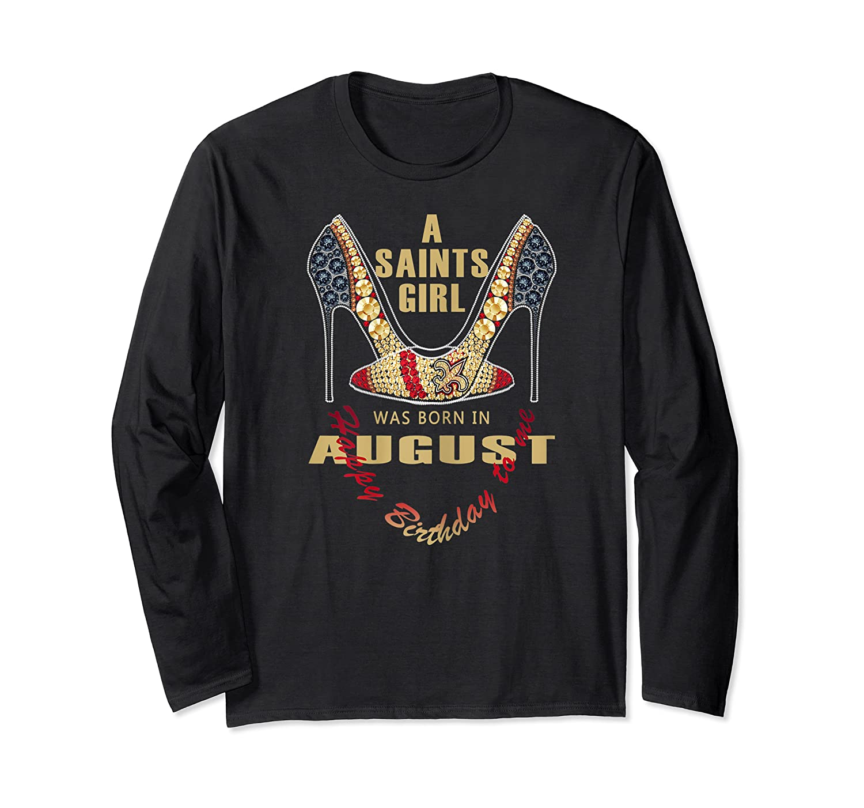 Saints Girl Was Born In Ugust Nola New Orleans Football Shirts Long Sleeve T-shirt