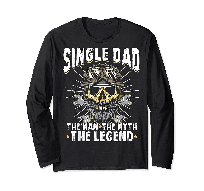 S Biker Single Dad The Man The Myth The Legend T Shirt Long Sleeve T-shirt