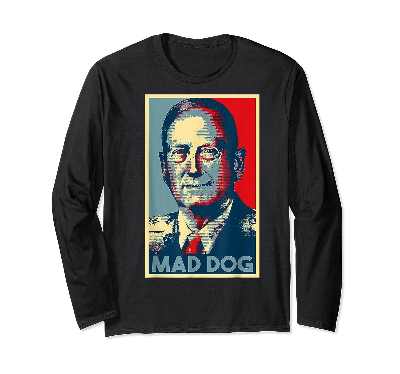 General Mad Dog Mattis 2020 Mattis For President Election T Shirt Long Sleeve T-shirt