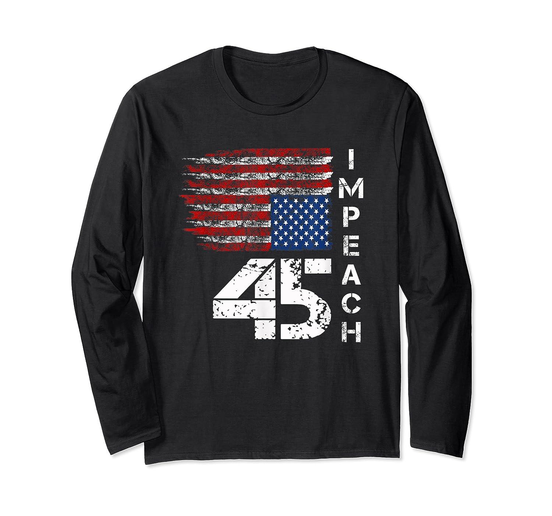 Impeach 45 T Shirt Impeach President Donald Trump Long Sleeve T-shirt