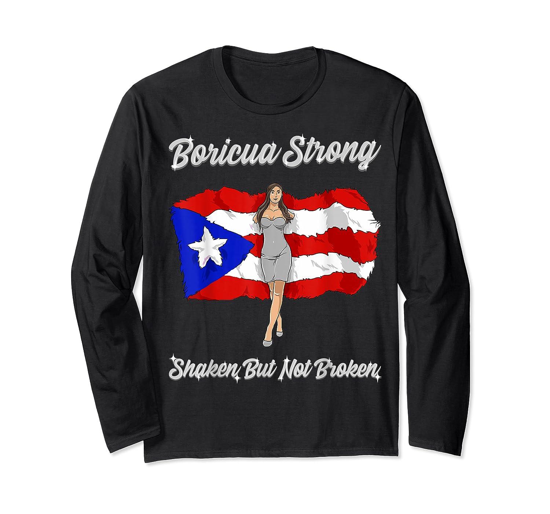 Boricua Strong Shaken But Not Broken Puerto Rican Flag Gift Shirts Long Sleeve T-shirt