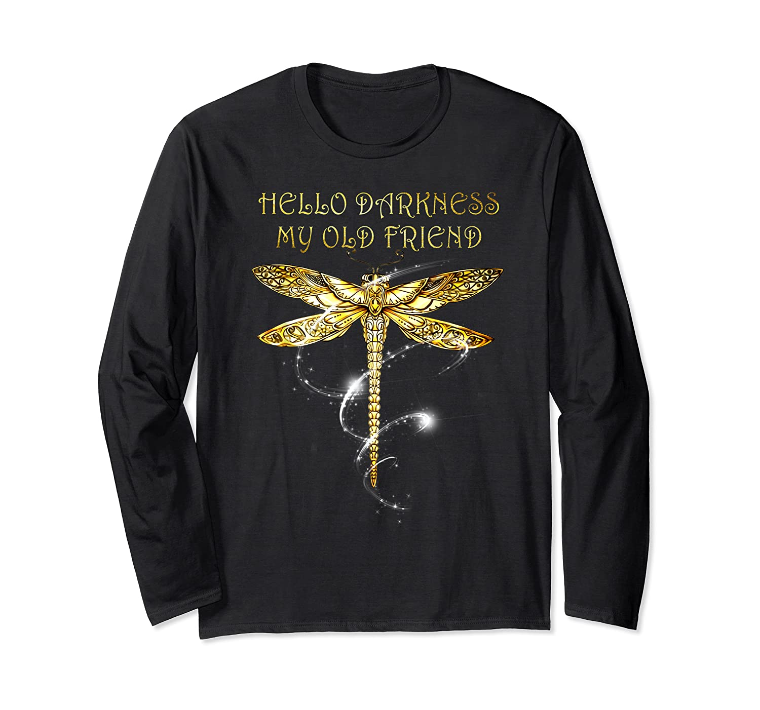 Hello Darkness My Old Friend Hippie T-shirt Dragonfly Long Sleeve T-shirt