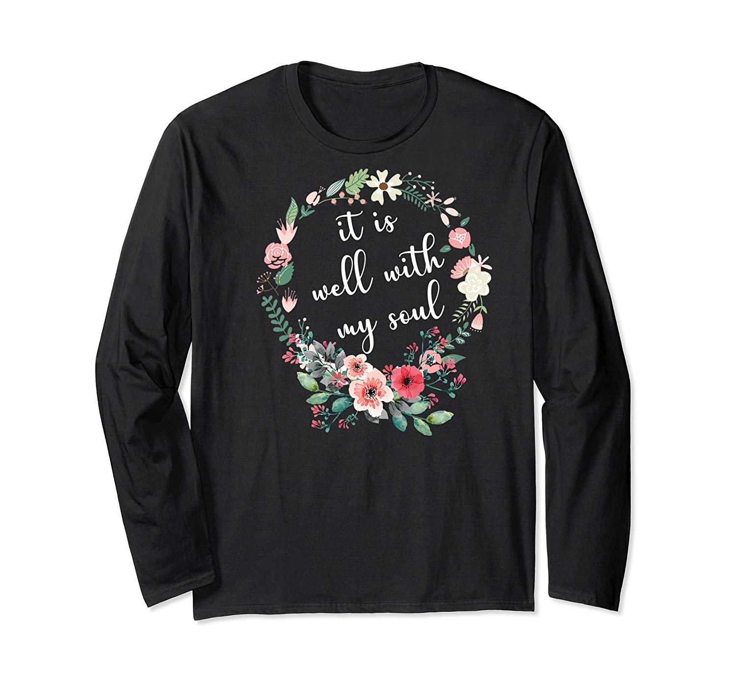 Inspirational It Is Well With My Soul T Shirts Faith Tees Premium T Shirt Long Sleeve T-shirt