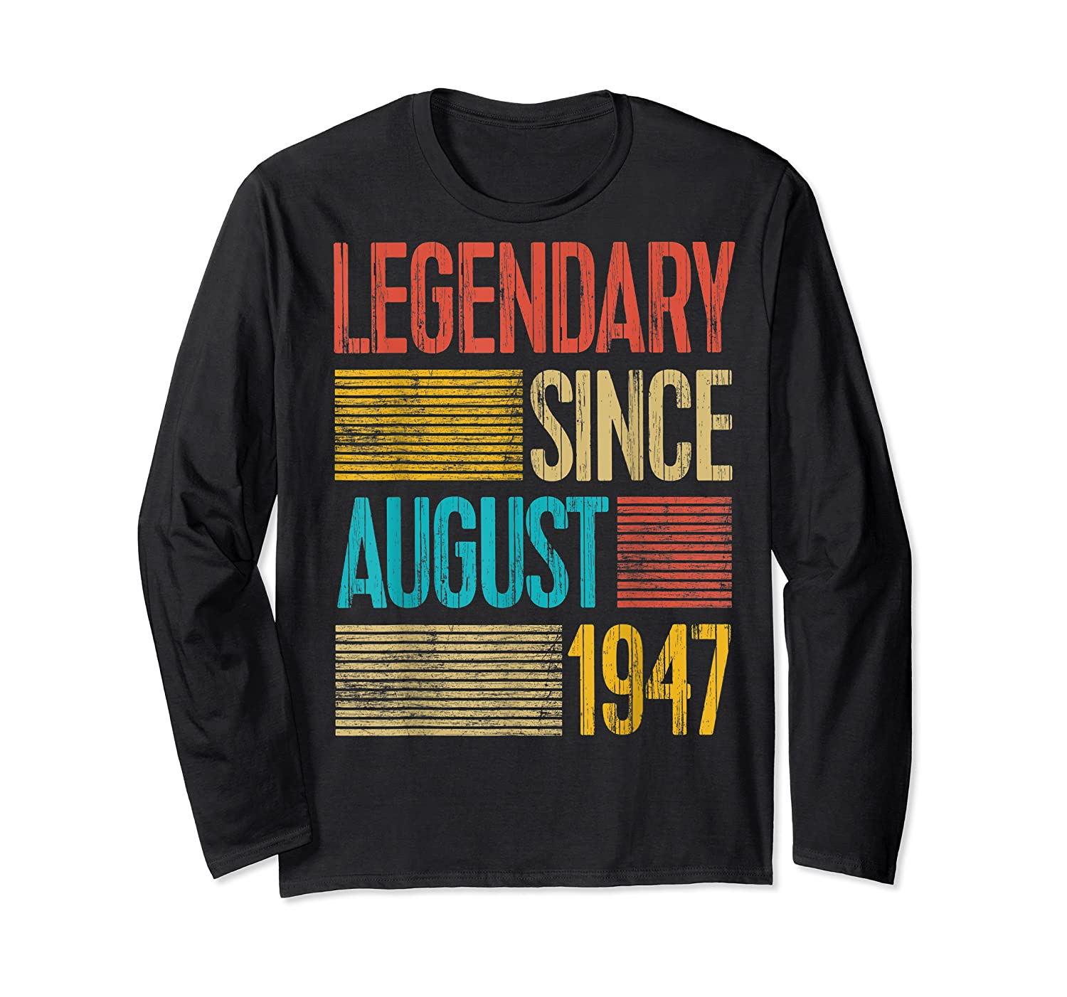 72nd Birthday Gifts Legendary Since August 1947 Shirts Long Sleeve T-shirt