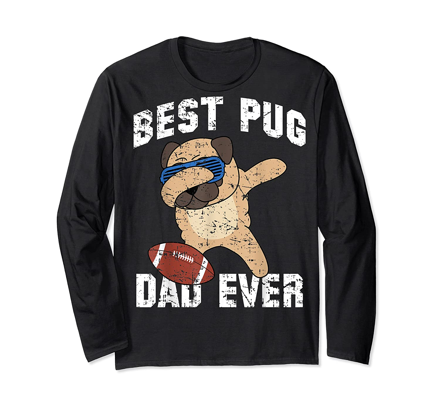 Dabbing Pug Dog Football Dad Funny Fathers Day Out Shirts Long Sleeve T-shirt