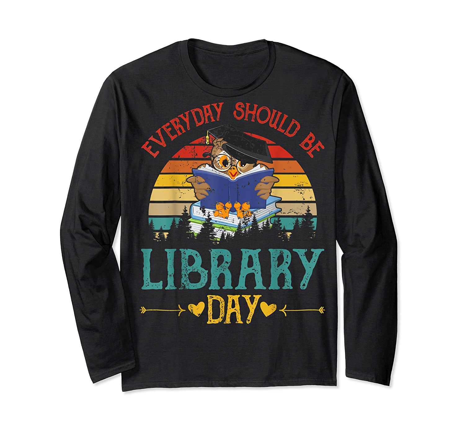 Vintage Everyday Should Be Library Day Owl Reading Book Gift T Shirt Long Sleeve T-shirt