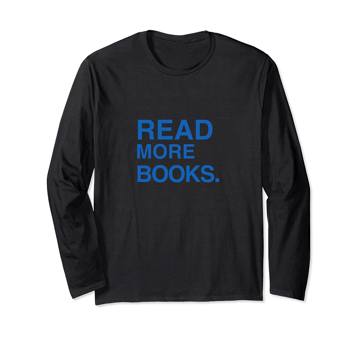 Read More Books Book Lovers Readers And Authors T Shirt