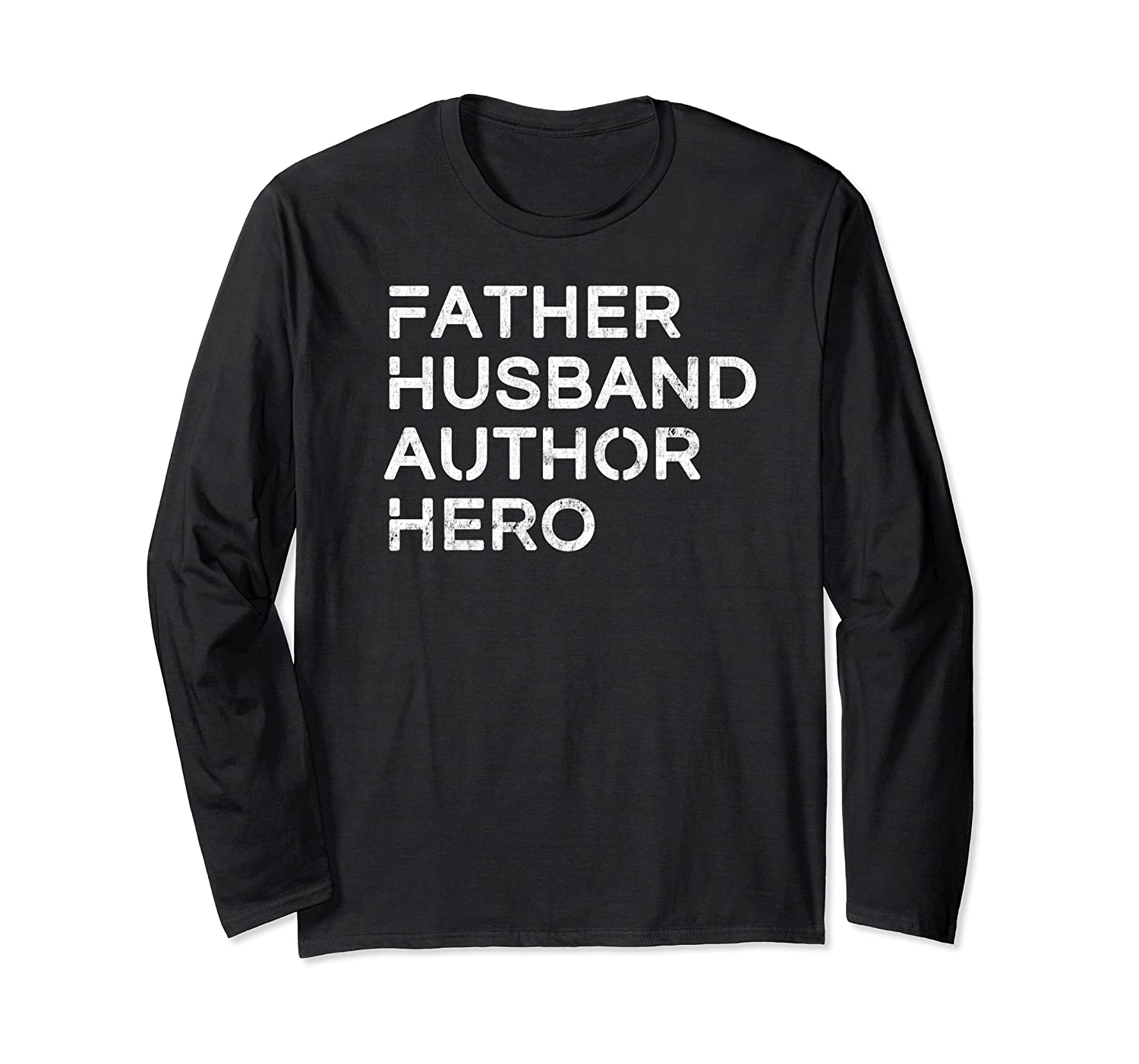 Father Husband Author Hero Daddy Father S Day Shirts Long Sleeve T-shirt