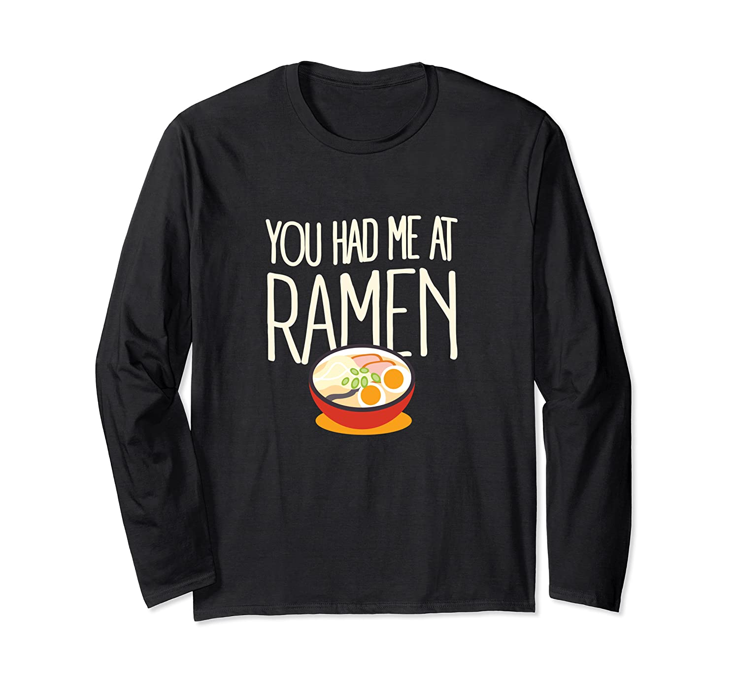 You Had Me At Ramen Noodles Miso Asian Foodie Cute  Long Sleeve T-Shirt
