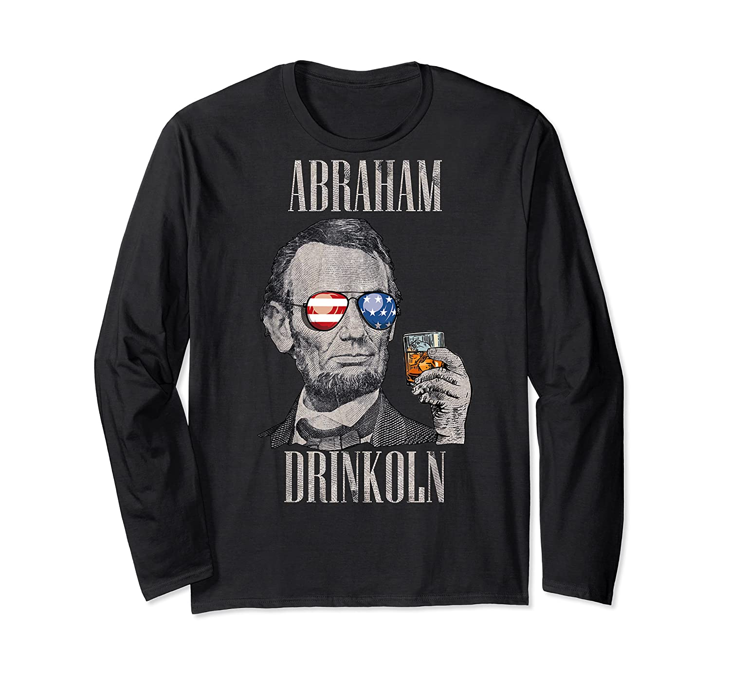 4th Of July Shirts For Abraham Drinkoln Abe Lincoln Tee T Shirt Long Sleeve T-shirt