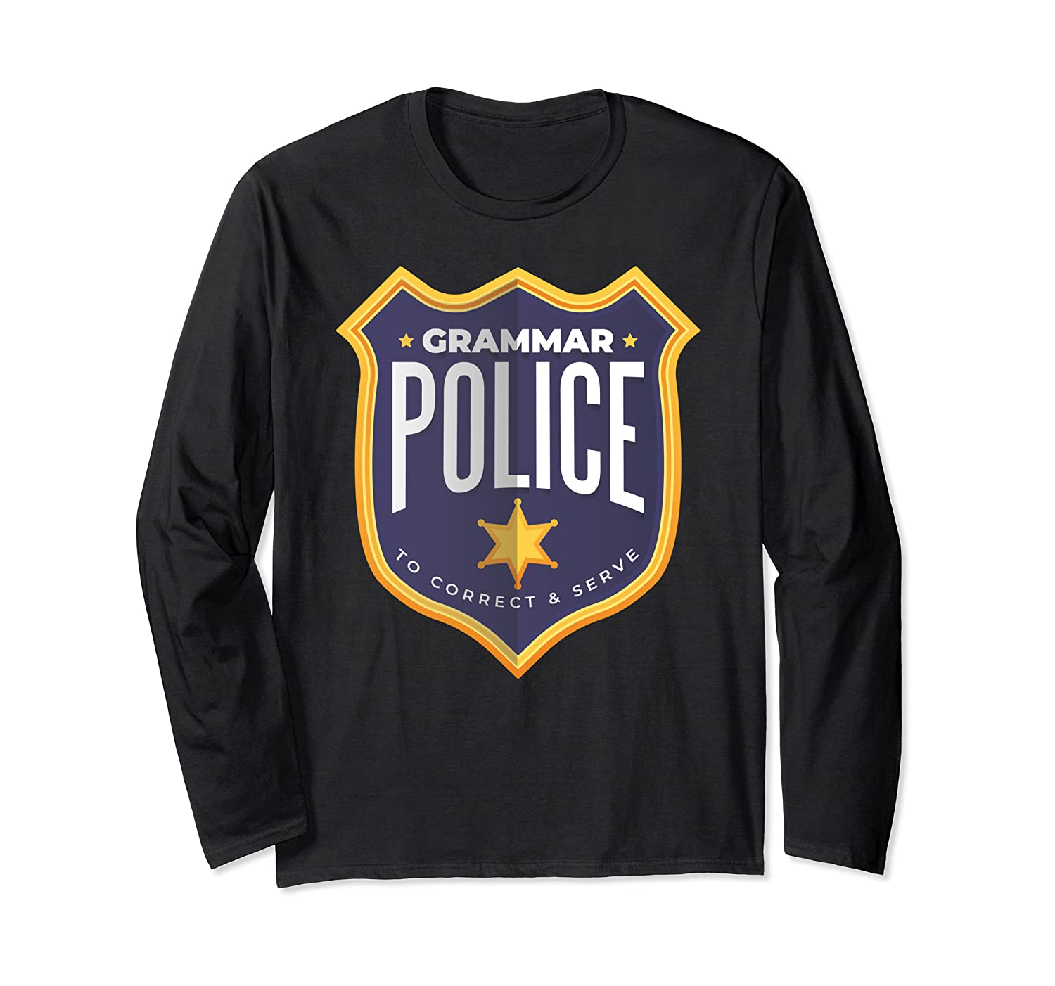 Grammar Police To Correct And Serve Shield Badge T Shirt