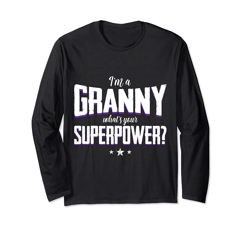 Im A Granny Superpower Grandparent's Day Shirts
