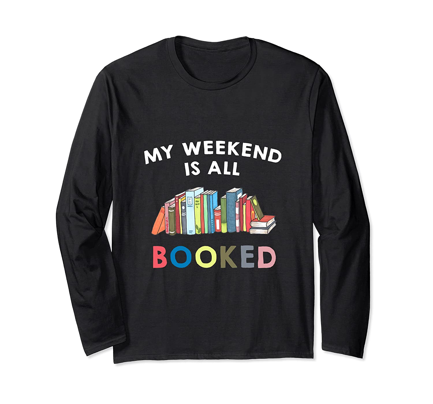 My Weekend Is All Booked Funny Reader Book Lover Writer T Shirt