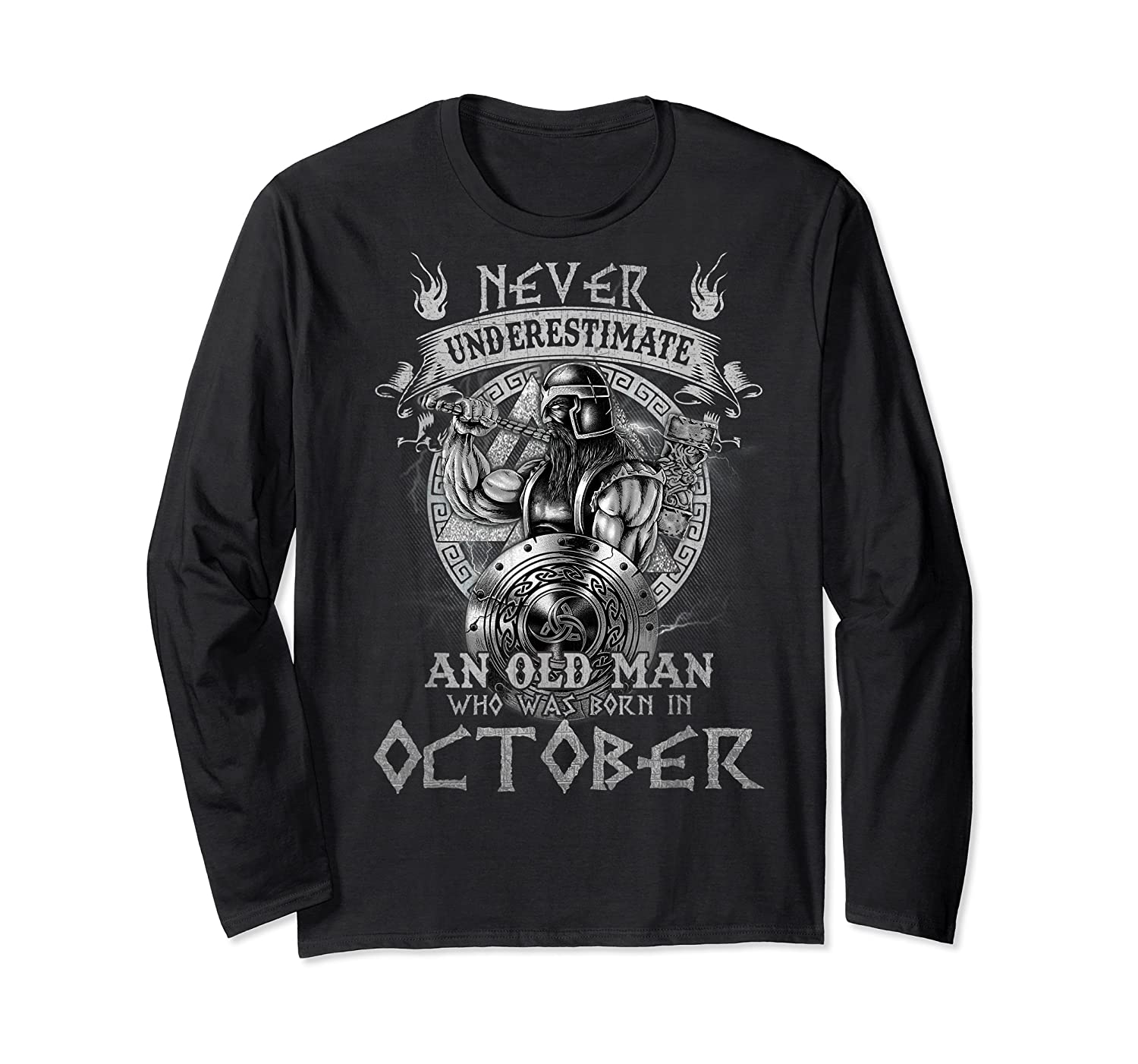Never Underestimate An Old Man Who Was Born In October Shirt Long Sleeve T-shirt