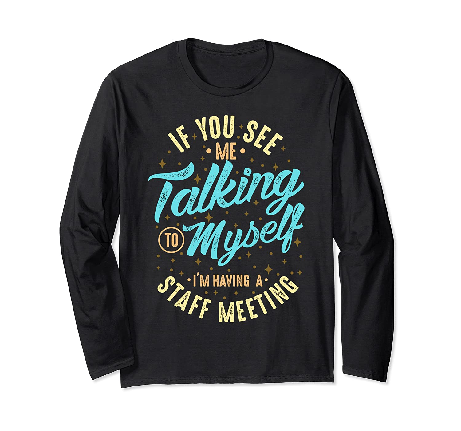 Introvert Humor Talking to Myself Social Anxiety Long Sleeve T-Shirt