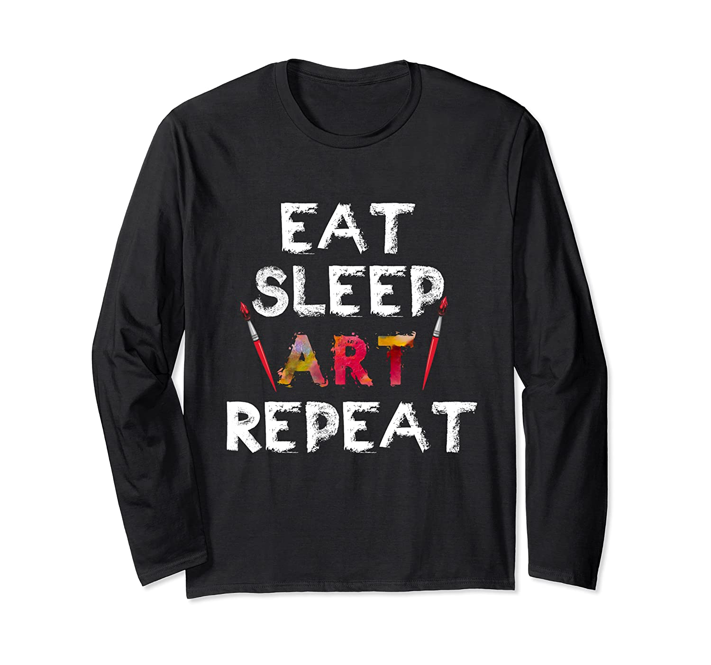 Eat Sleep Art Repeat T Shirt Funny Artist Creative Gift T Shirt