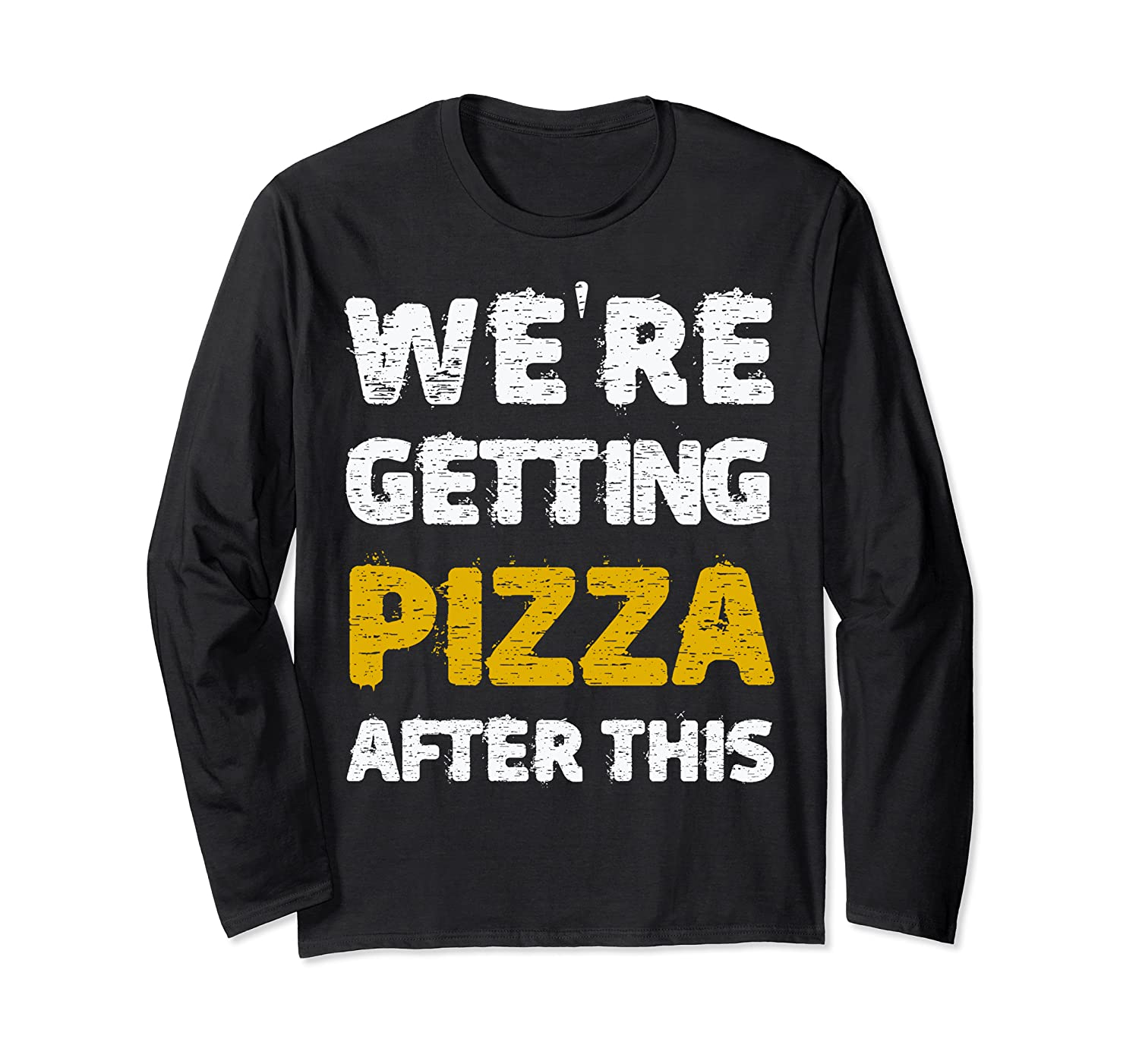 We're getting Pizza After This T-Shirt Great Workout Gift Long Sleeve T-Shirt-Awarplus