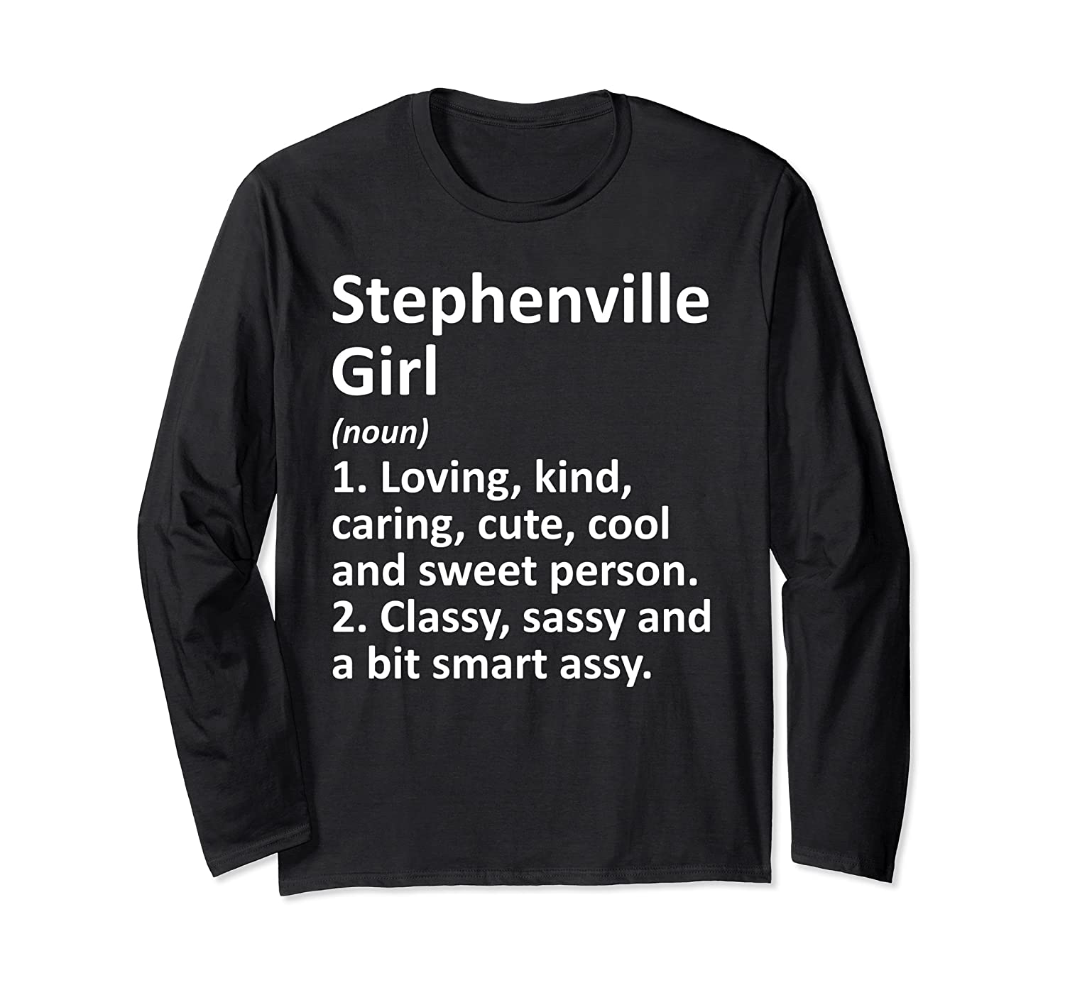 STEPHENVILLE GIRL TX TEXAS Funny City Home Roots Gift Long Sleeve T-Shirt