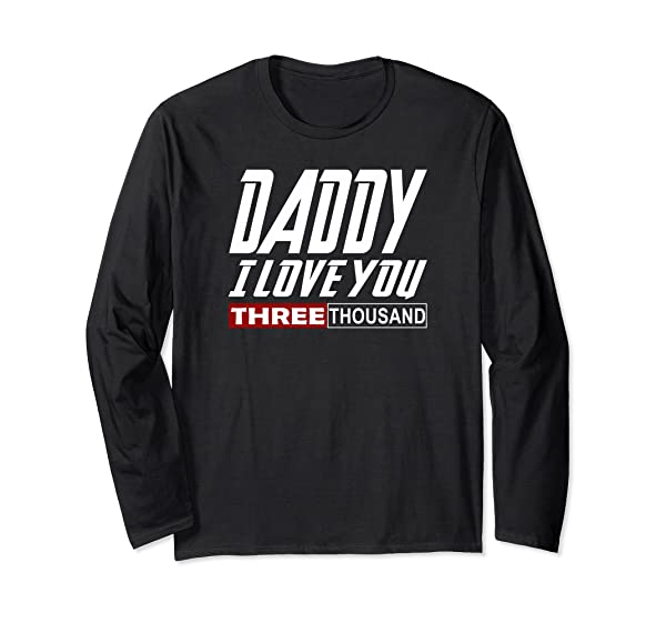 I Love You Daddy 3000 Tshirt Papa Three Father S Day Gift T Shirt