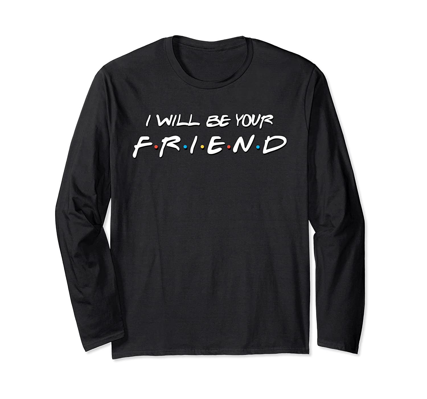 Funny Cute Be Kind Back To School I Will Be Your Friend Shirts