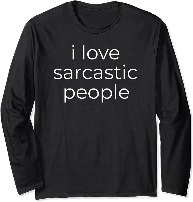 Ich liebe sarkastische Menschen Lustiger Sarkasmus Humor
