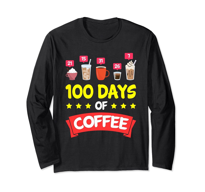 Teacher Coffee TShirt 100th Day School for Teachers Tshirt Long Sleeve T-Shirt
