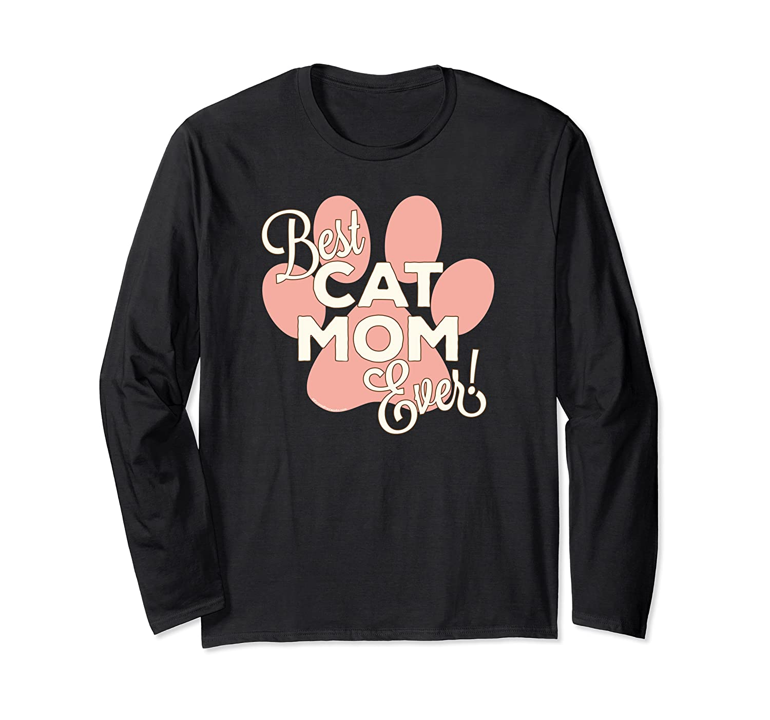 Best Cat Mom Ever Rose Pink Paw Print Cute Funny Long Sleeve T-Shirt