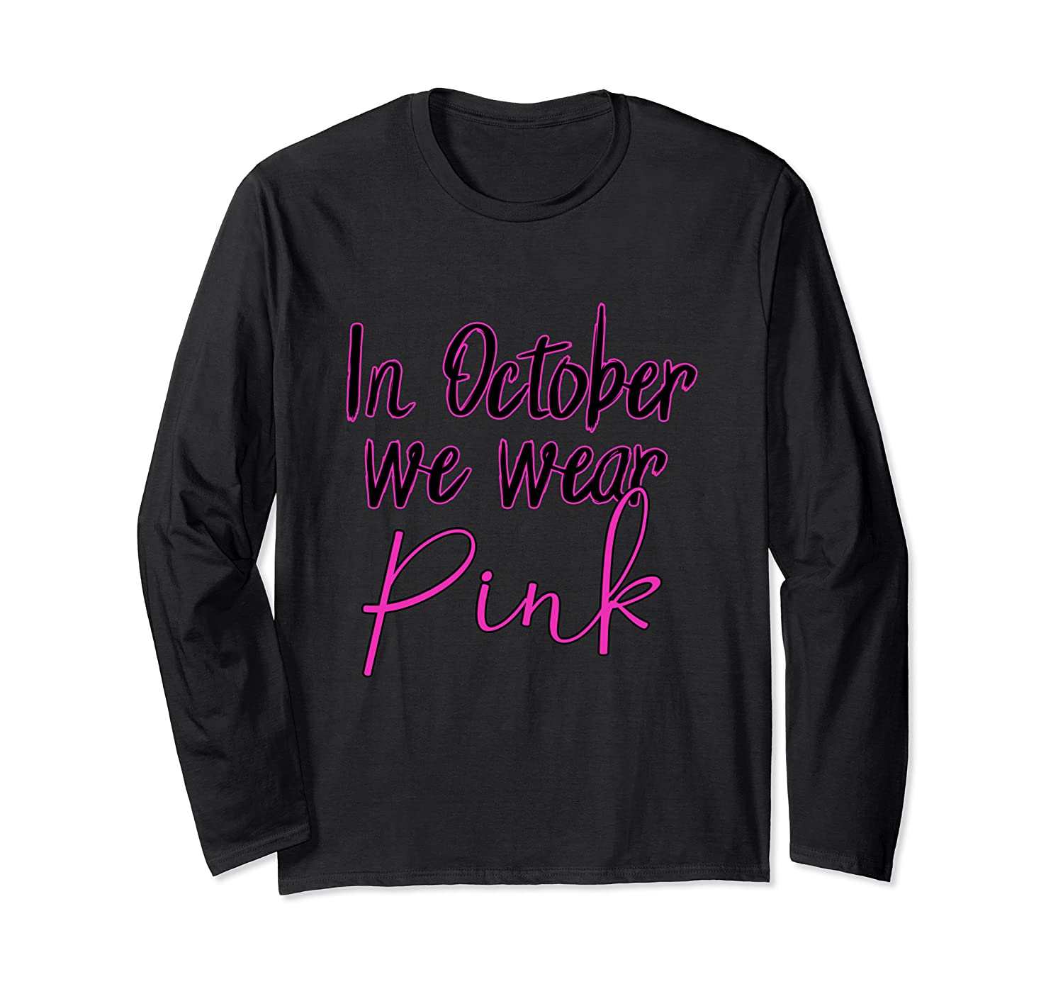 In October We Wear Pink Breast Cancer Awareness Month T Shirt
