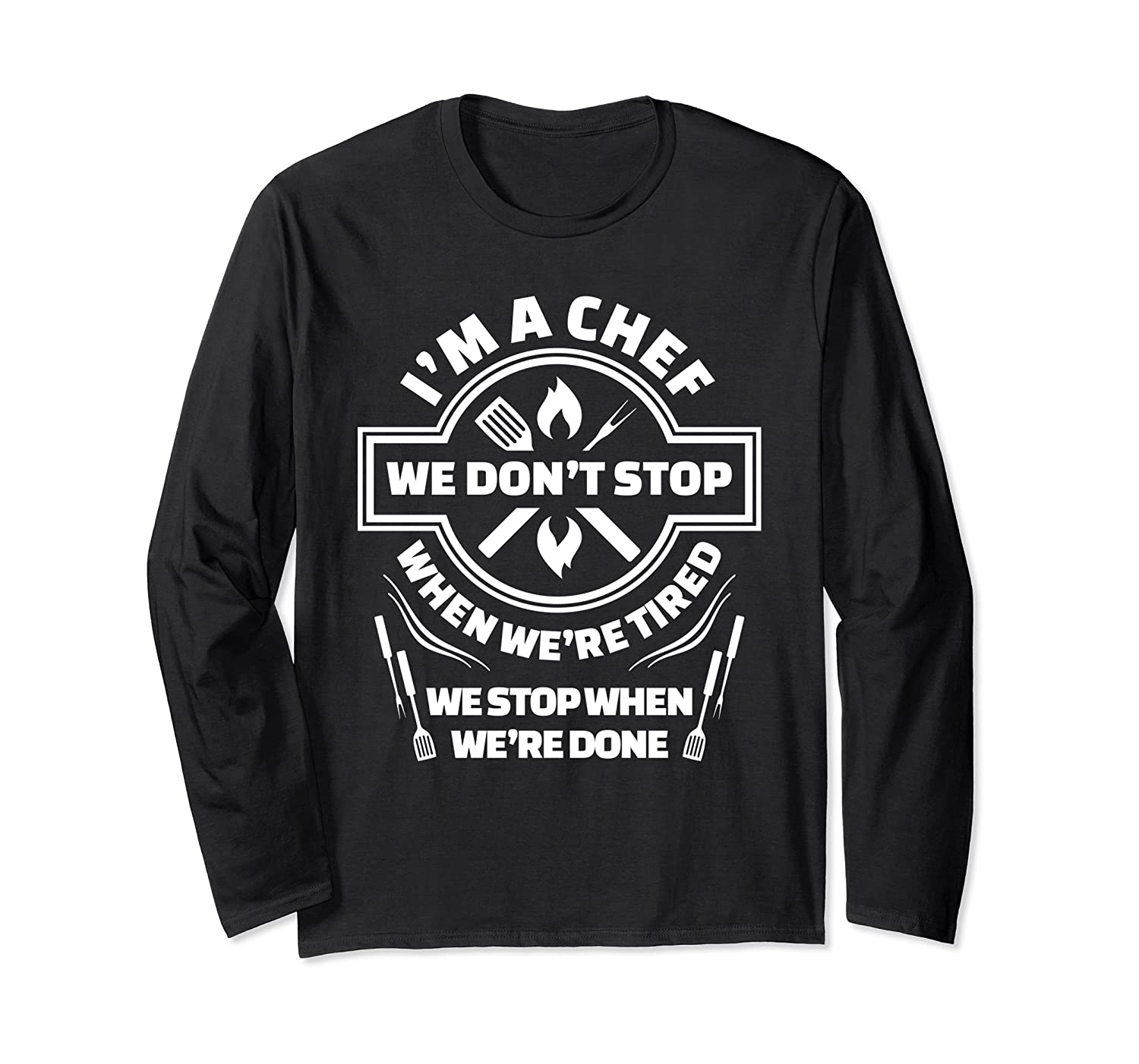 I M A Chef We Don T Stop Cooking Funny Culinary Chefs Gifts T Shirt
