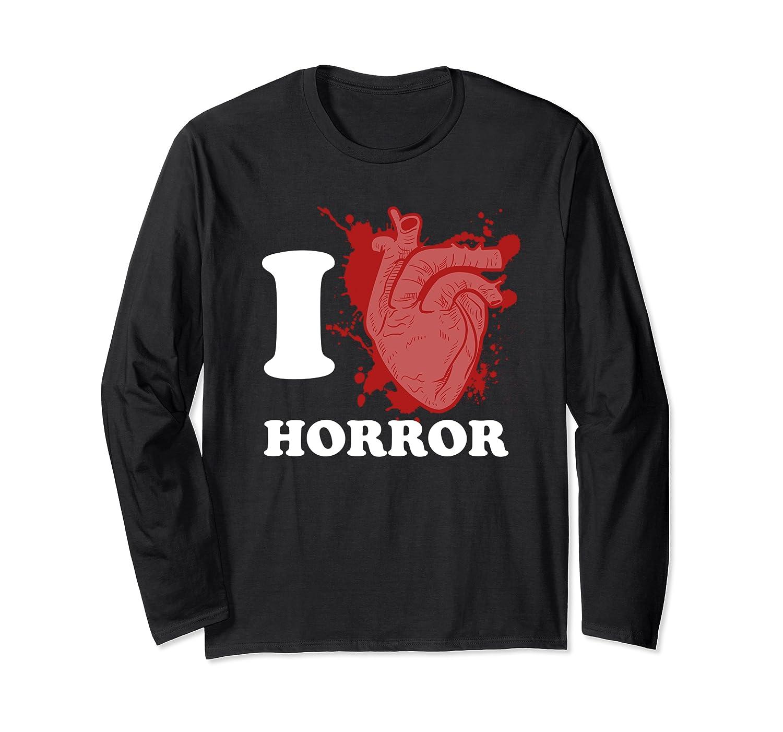 I Love Horror - I Heart Horror Movies Long Sleeve T-Shirt