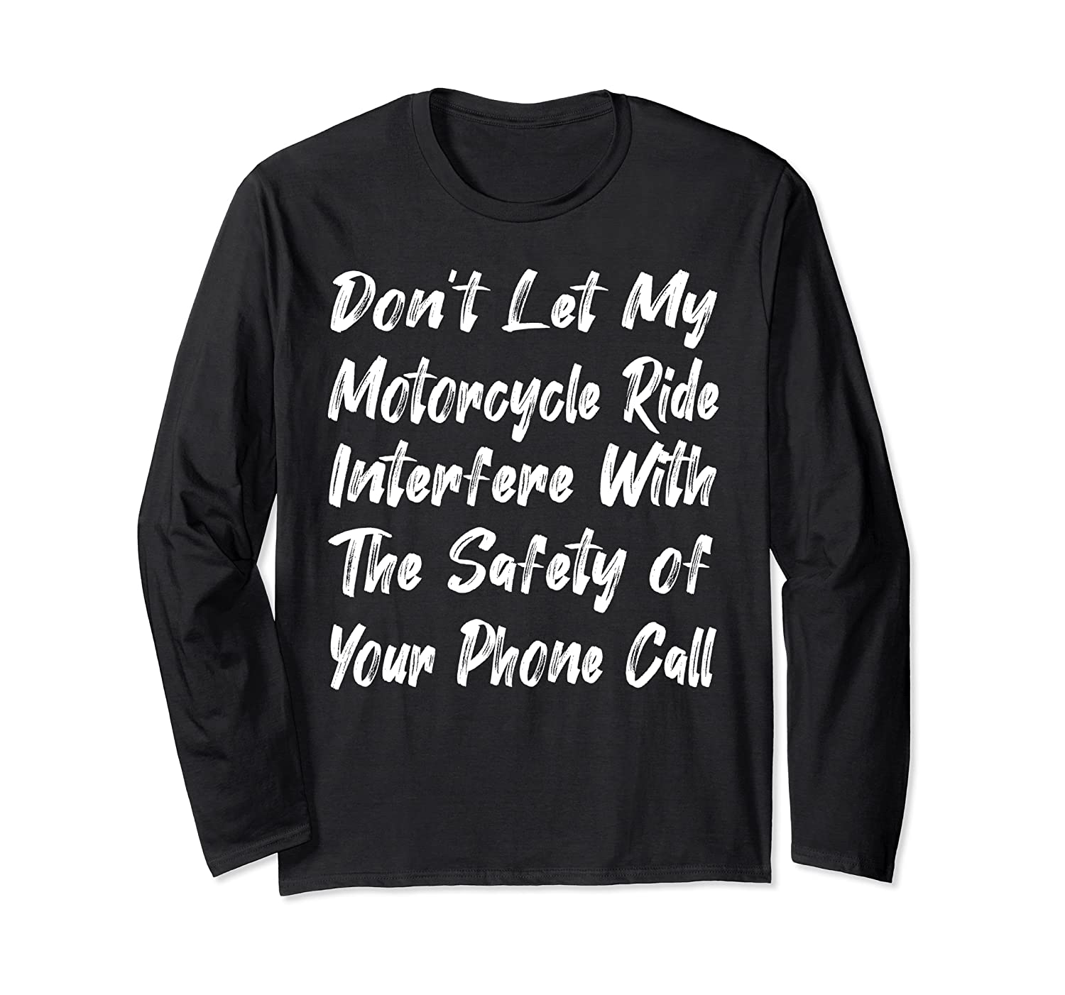 Don't let my Motorcycle Ride Interfere Funny Long Sleeve T-Shirt-Awarplus